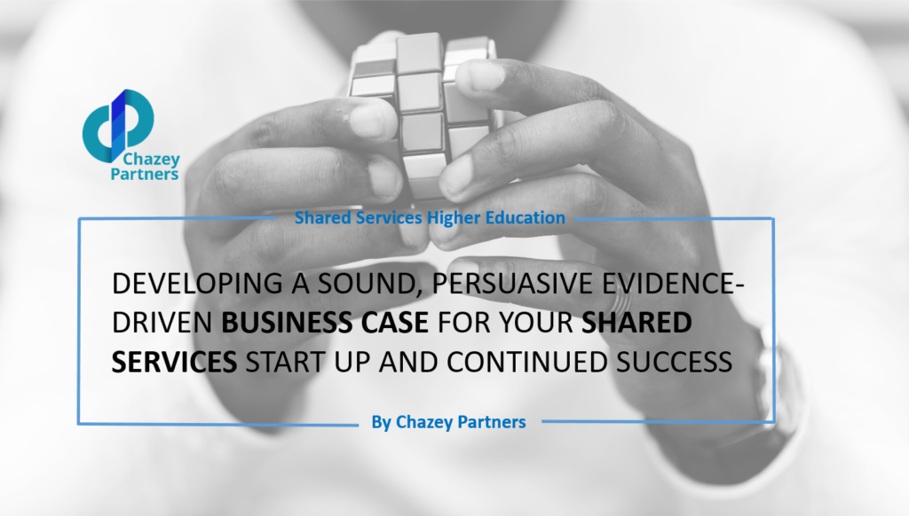 evelop a sound, persuasive evidence-driven business case for your shared services start up and continued success